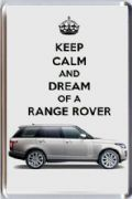 KEEP CALM and DREAM OF A RANGE ROVER with a 2013 Range Rover image Fridge Magnet